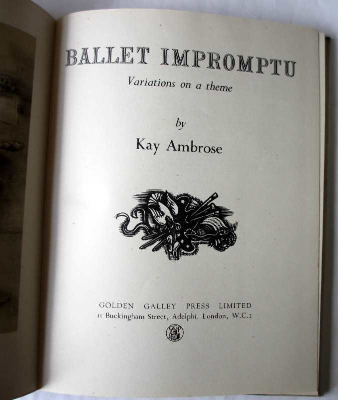Ballet Impromptu by Kay Ambrose, Golden Galley Press Ltd., 1946. Title page and facing plate.