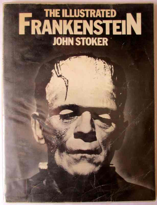 The Illustrated Frankenstein by John Stoker, 1980. First Edition.