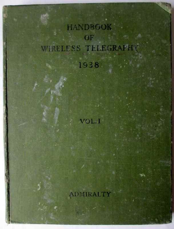 Handbook of Wireless Telegraphy 1938 Vol. I HMSO 1949.