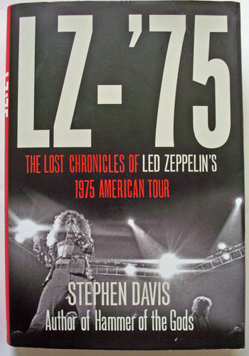 LZ-75 Across America with Led Zeppelin by Stephen Davis (Hardback 2010).