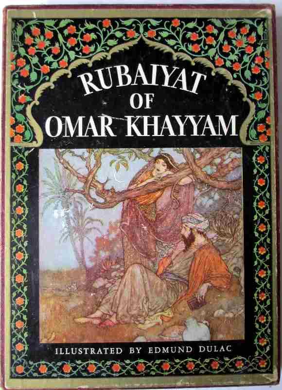 Rubaiyat of Omar Khayyam rendered into English verse by Edward Fitzgerald with illustrations by Edmund Dulac, Garden City Publishing, NY, 1937.