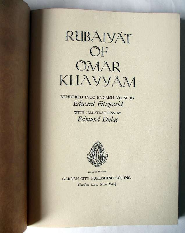 Rubaiyat of Omar Khayyam rendered into English verse by Edward Fitzgerald with illustrations by Edmund Dulac, Garden City Publishing, NY, 1937. Title page.