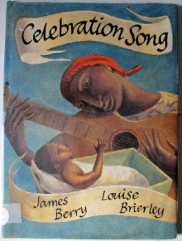 Celebration Song by James Berry, Illustrated by Louise Brierley, Hamish Hamilton, 1994.