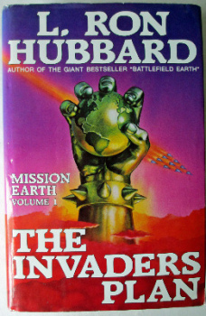 The Invaders Plan, Mission Earth, by L. Ron Hubbard, New Era Publications U.K. Ltd., 1985. First Edition.