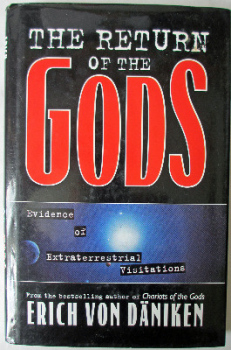 The Return of the gods, Evidence of Extraterrestrial Visitation, by Erich von Daniken, Element Books 1997. 1st Edition.,