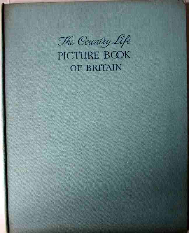 The Country Life Picture Book of Britain, 1937. First Edition.