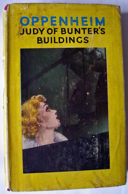 Judy of Bunter's Buildings by E. Phillips Oppenheim, 1941.