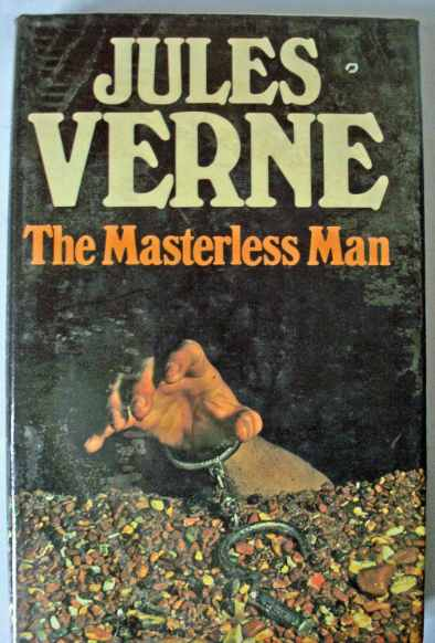 The Masterless Man by Jules Verne. Granada 1977.