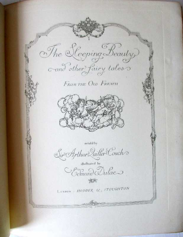 The Sleeping Beauty and other fairy tales retold by Sir Arthur Quiller-Couch, illustrated and signed by Edmund Deluc, 1910. Title page.