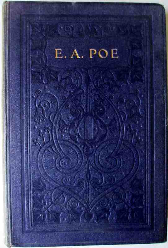 Oxford Edition. The Complete Poetical Works of Edgar Allan Poe with Three Essays on Poetry by R. Brimley Johnson, published by Henry Frowde Oxford University Press, 1909. First Edition.