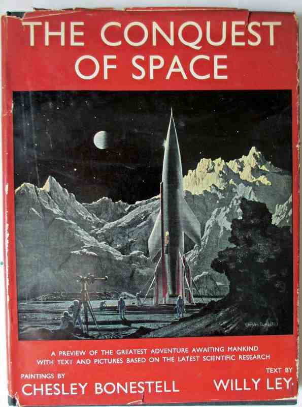 The Conquest of Space by Willy Ley, paintings by Chesley Bonestell, British 1st Edition 1950.