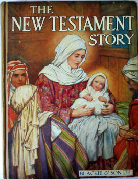 The New Testament Story, Told for Children by Theodora Wilson Wilson. c1928.