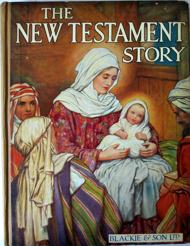 The New Testament Told for Children by Theodora Wilson Wilson, Blackie & Son. Ltd., 1926.