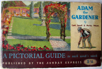 Adam the Gardener by Cyril Cowell & Morley Adams, c1950.  SOLD  23.10.2014.