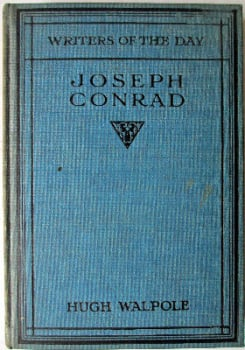 Joseph Conrad, Writers of the Day, by Hugh Walpole, 1924.   SOLD.