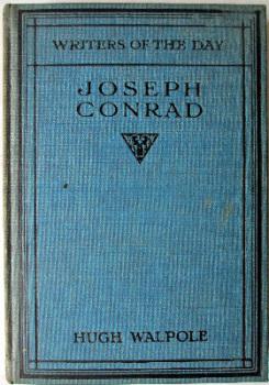 Joseph Conrad, Writers of the Day, by Hugh Walpole, 1924.   SOLD.
