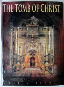 The Tomb of Christ by Martin Biddle, 1999. First Edition.