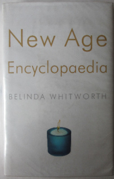 New Age Encyclopaedia by Belinda Whitworth, Robert Hale, 2002. First Edition.