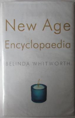 New Age Encyclopaedia by Belinda Whitworth, Robert Hale, 2002. First Editio