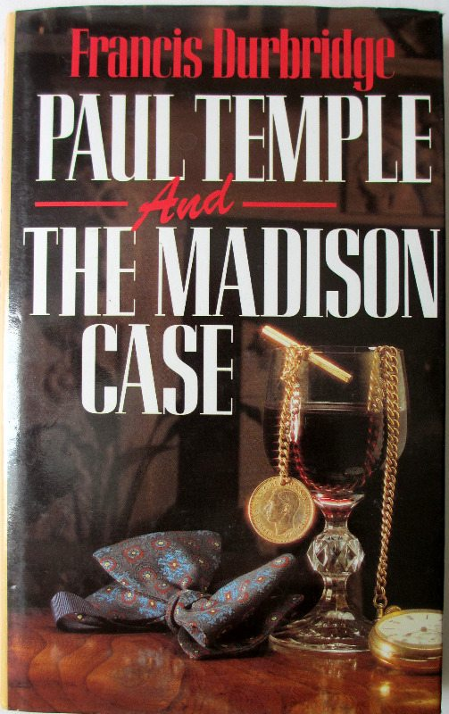 Paul Temple and the Madison Case by Francis Durbridge, Hodder & Stoughton 1988. 1st Edition.
