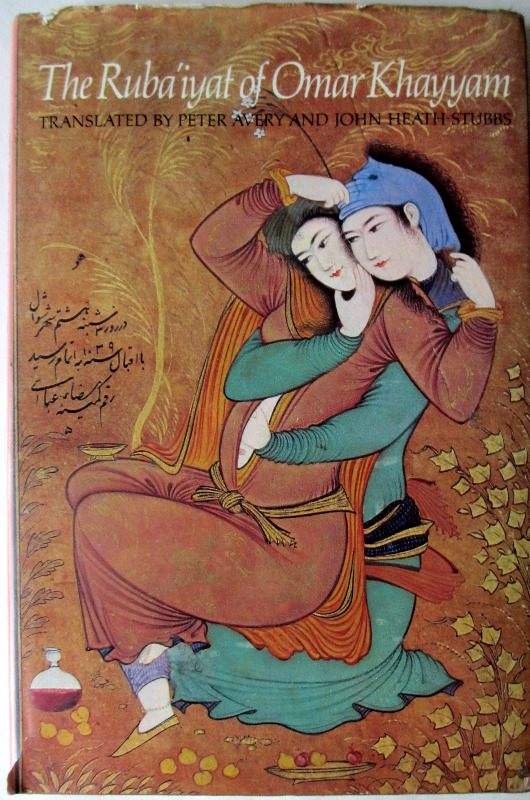 The Ruba'iyat of Omar Khayyam translated by Peter Avery & John Heath-Stubbs, BCA, 1979.