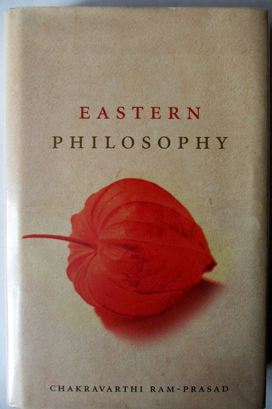 Eastern Philosophy by Chakravarthi Ram-Prasad, 2005.