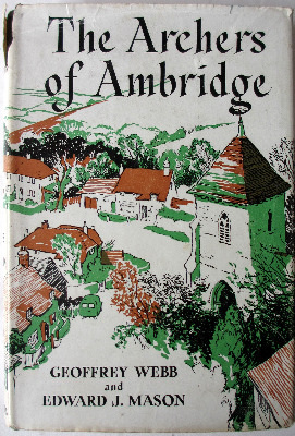 The Archers of Ambridge by Geoffrey Webb and Edward J. Mason. First Edition