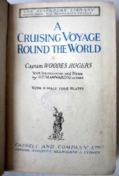 The Seafarers' Library : A Cruising Voyage Round the World by Captain Woodes Rogers, published by Cassell & Co. Ltd., 1928.   SOLD  23.09.2014.