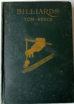 Billiards, by Tom Reece and W.G. Clifford, published by A. & C. Black Ltd., 1915.  SOLD  25.09.2014.