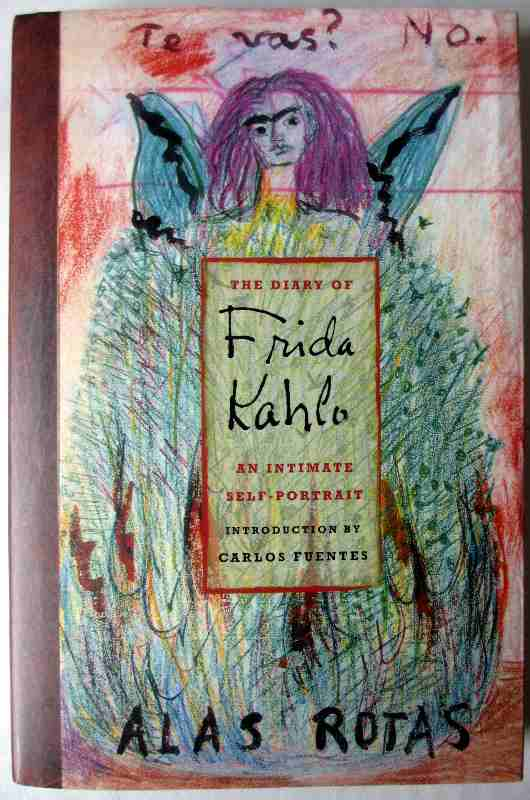 The Diary of Frida Kahlo, Abrams, 2005.