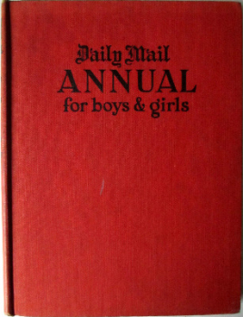 Daily Mail Annual for Boys and Girls, edited by Susan French, 1947.  SOLD  28.10.2017