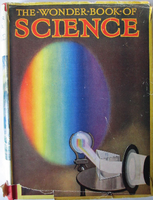 The Wonder Book of Science, Ward, Lock & Co. Ltd., 4th Edition. c1937.