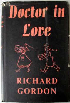 Doctor in Love by Richard Gordon. Published by Michael Joseph Ltd., 1957. 1st Edition.