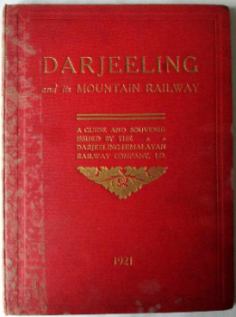 Darjeeling and its Mountain Railway, The Darjeeling-Himalayan Railway Co., Ld., 1921. 1st Edition. SOLD  24.05.2014.