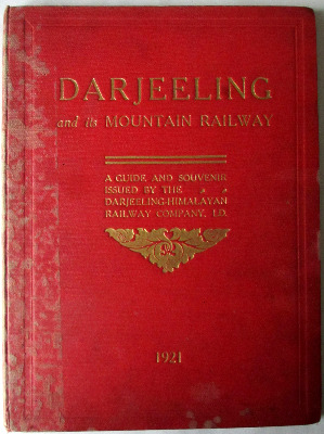 Darjeeling and its Mountain Railway, The Darjeeling-Himalayan Railway Co.,
