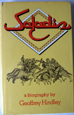Saladin, a Biography by Geoffrey Hindley, 1976. 1st Edition.