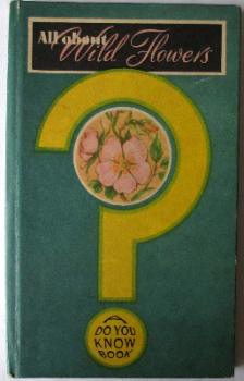 Wild Flowers by Patricia Baker, Illustrated by Leslie Butler A.R.C.A., c1950.