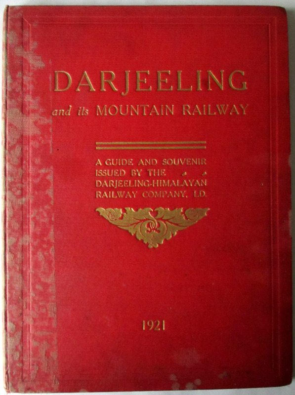 Darjeeling and its Mountain Railway, 1921. 1st Edition.