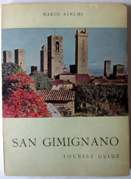 San Gimignano, Tourist Guide, by Mario Serchi. April 1965. 1st Edition.