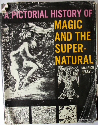 A Pictorial History of Magic and the Supernatural by Maurice Bessy, 1964.