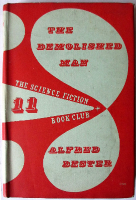 The Demolished Man by Alfred Bester. Sci-Fi Book Club Nr.11. 1954.
