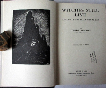 Witches Still Live, A Study of the Black Art To-Day by Theda Kenyon, 1931. 1st Edition.  SOLD  04.03.2014.