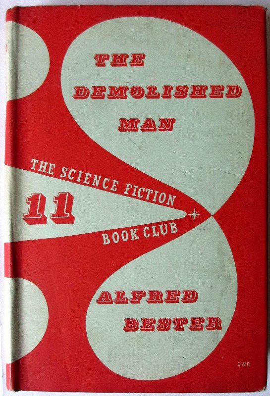 The Demolished Man by Alfred Bester 1954. SF Book Club.