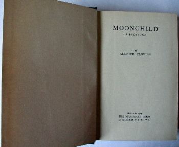 Moonchild A Prologue by Aleister Crowley, Mandrake Press 1929. 1st Edition.