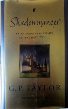 Shadowmancer by G.P. Taylor. Special Edition Hardback, signed by G.P. Taylor, 2003.