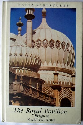 The Royal Pavilion Brighton, Folio Miniatures, by Martyn Goff. 1976 1st Edi