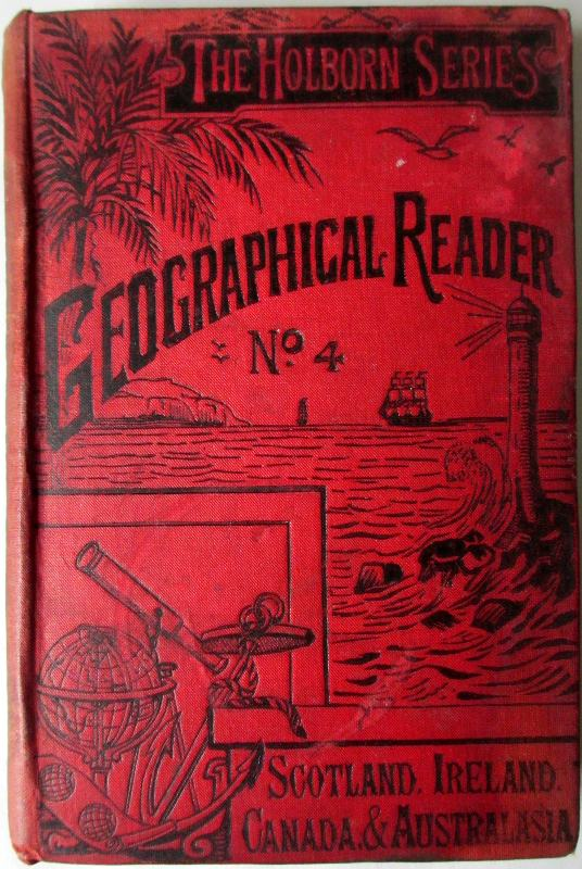 The Holborn Series, Geographical Reader, No. 4, 1892.