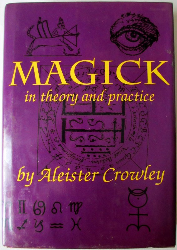 Magick in theory and practice by Aleister Crowley 1991.