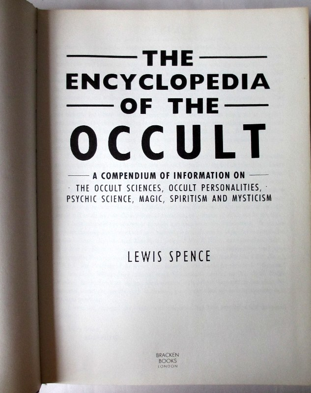 The Encyclopedia of the Occult by Lewis Spence. Bracken Books 1988. Title page.