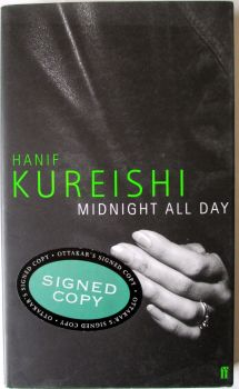 Midnight All Day by Hanif Kureishi. 1999. 1st Edition. Signed.  SOLD  09.11.2014.